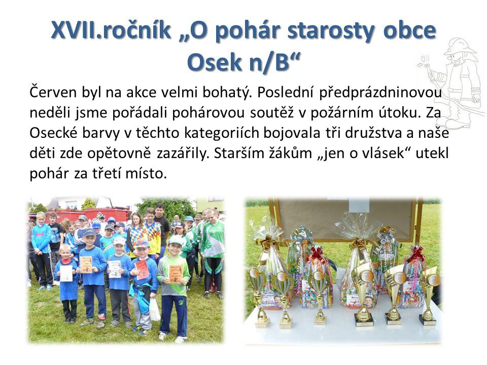 """XVII.ročník """"O pohár starosty obce Osek n/B Červen byl na akce velmi bohatý."""