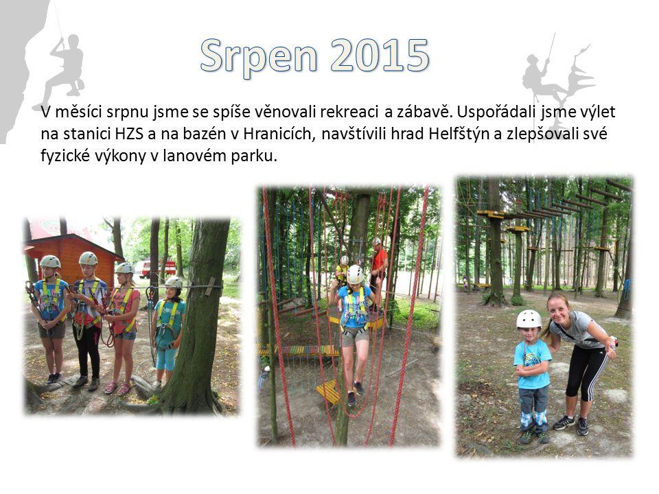 V měsíci srpnu jsme se spíše věnovali rekreaci a zábavě.