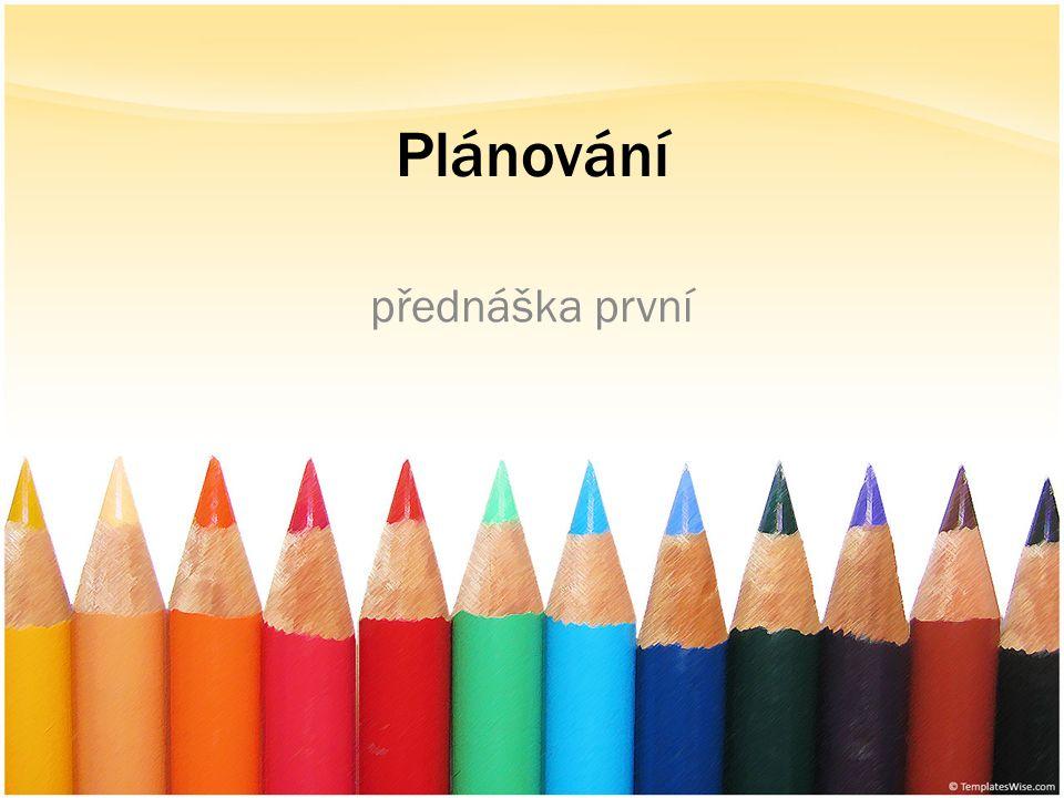 Plánování přednáška první