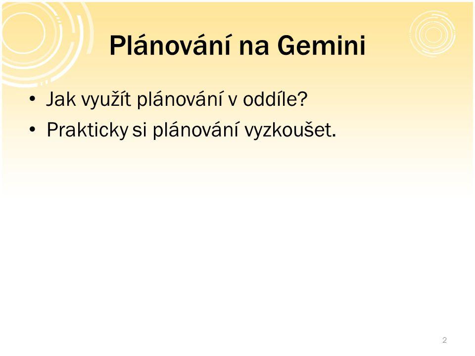 Plánování na Gemini Jak využít plánování v oddíle? Prakticky si plánování vyzkoušet. 2