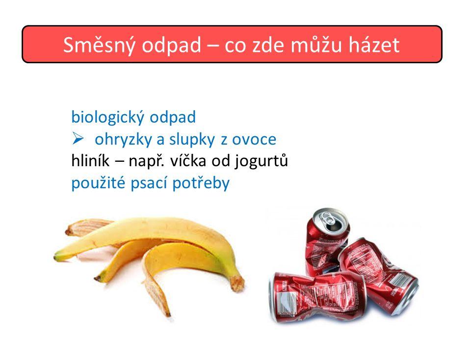 biologický odpad  ohryzky a slupky z ovoce hliník – např.