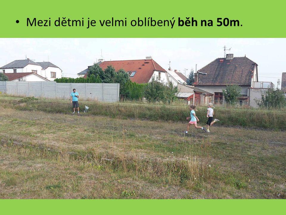 Mezi dětmi je velmi oblíbený běh na 50m.