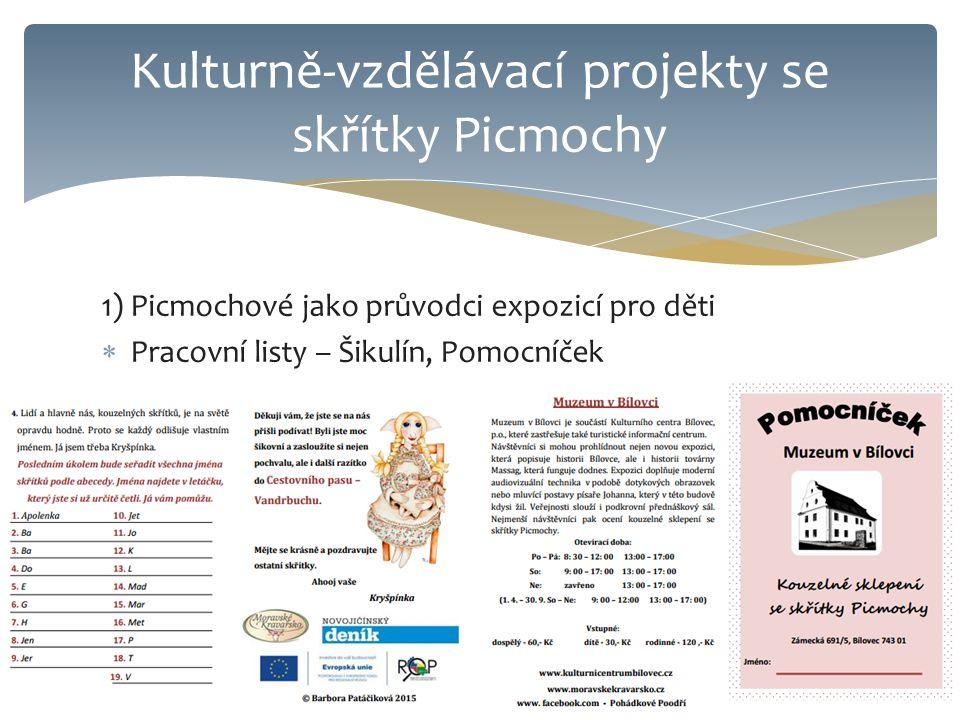 1) Picmochové jako průvodci expozicí pro děti  Pracovní listy – Šikulín, Pomocníček Kulturně-vzdělávací projekty se skřítky Picmochy