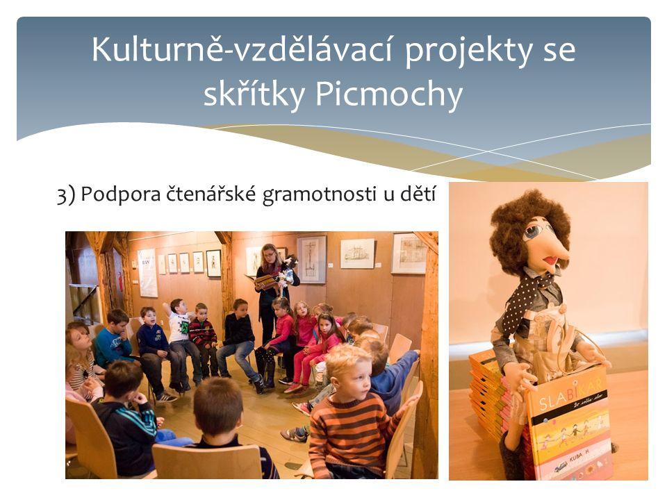 3) Podpora čtenářské gramotnosti u dětí Kulturně-vzdělávací projekty se skřítky Picmochy