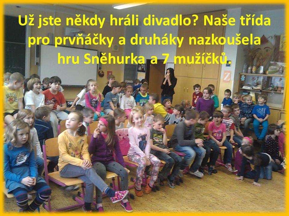Už jste někdy hráli divadlo? Naše třída pro prvňáčky a druháky nazkoušela hru Sněhurka a 7 mužíčků.
