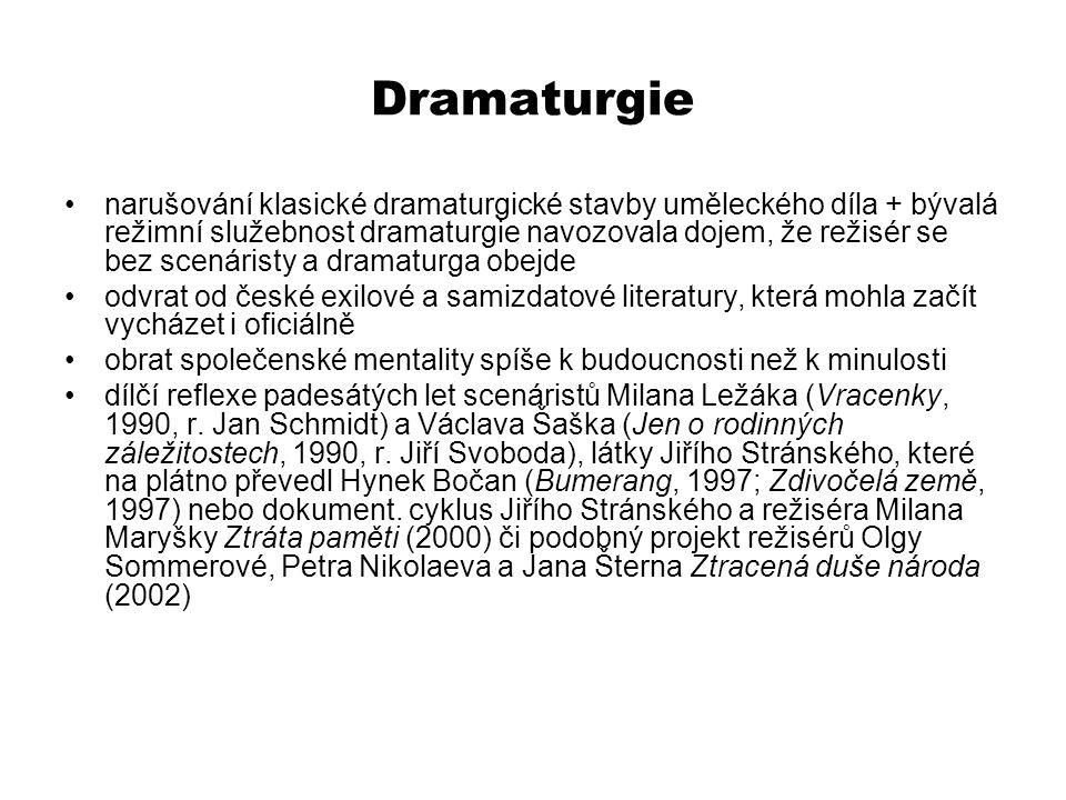 Dramaturgie narušování klasické dramaturgické stavby uměleckého díla + bývalá režimní služebnost dramaturgie navozovala dojem, že režisér se bez scená