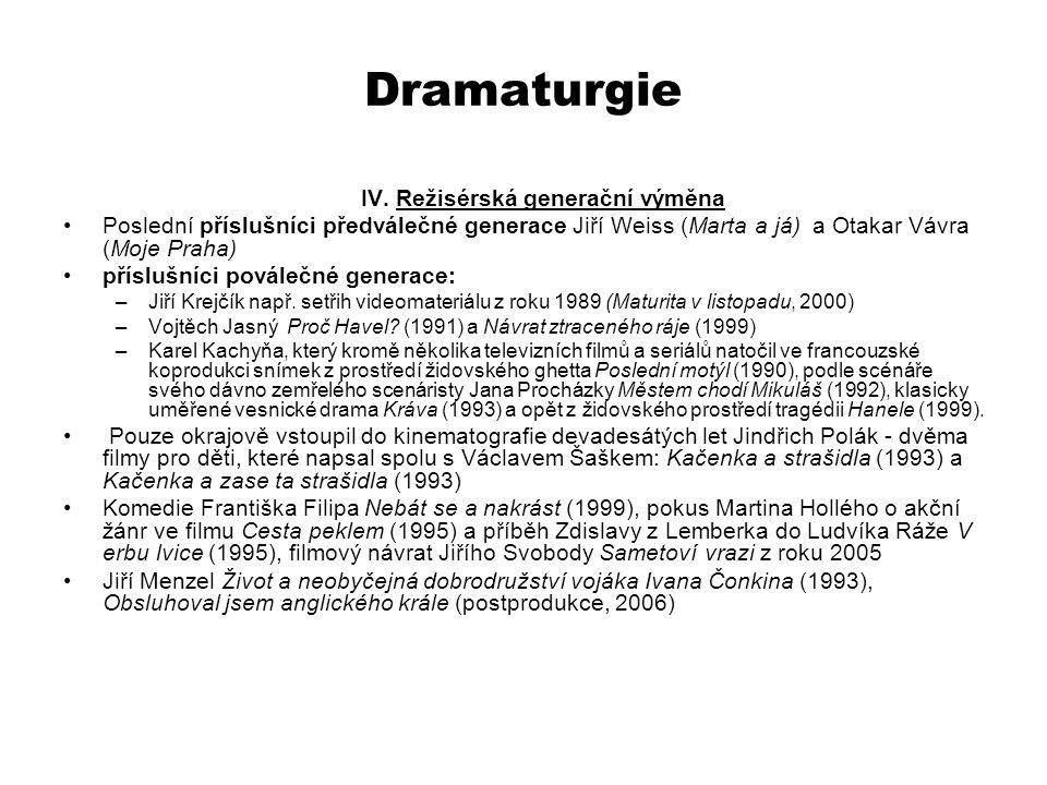 Dramaturgie IV. Režisérská generační výměna Poslední příslušníci předválečné generace Jiří Weiss (Marta a já) a Otakar Vávra (Moje Praha) příslušníci