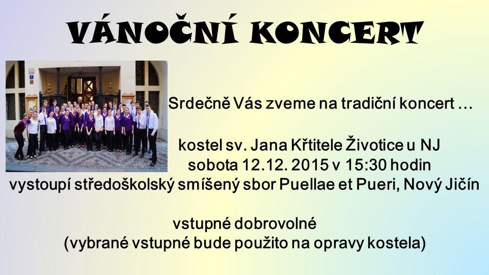 VÁNOČNÍ KONCERT Srdečně Vás zveme na tradiční koncert … kostel sv.