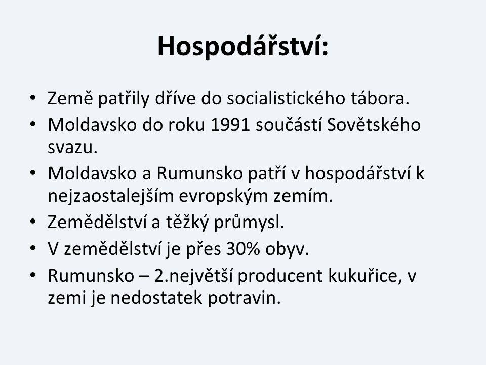 Hospodářství: Země patřily dříve do socialistického tábora. Moldavsko do roku 1991 součástí Sovětského svazu. Moldavsko a Rumunsko patří v hospodářstv