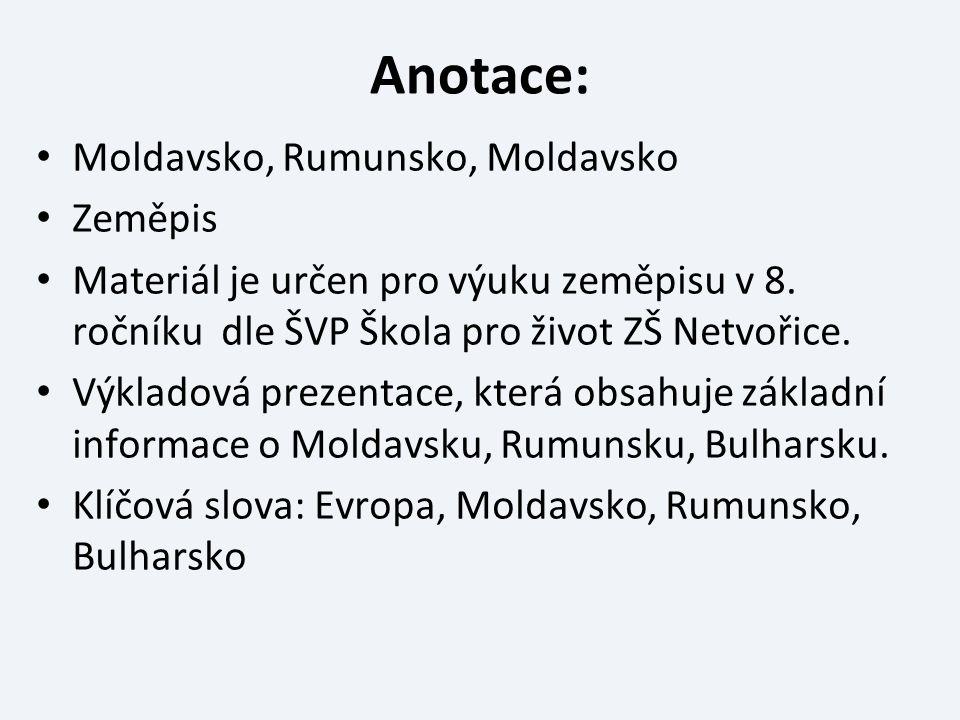 Anotace: Moldavsko, Rumunsko, Moldavsko Zeměpis Materiál je určen pro výuku zeměpisu v 8. ročníku dle ŠVP Škola pro život ZŠ Netvořice. Výkladová prez