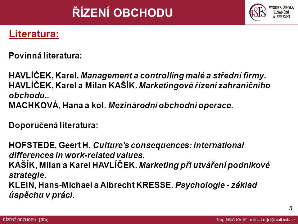 3.3. ŘÍZENÍ OBCHODU Literatura: Povinná literatura: HAVLÍČEK, Karel.