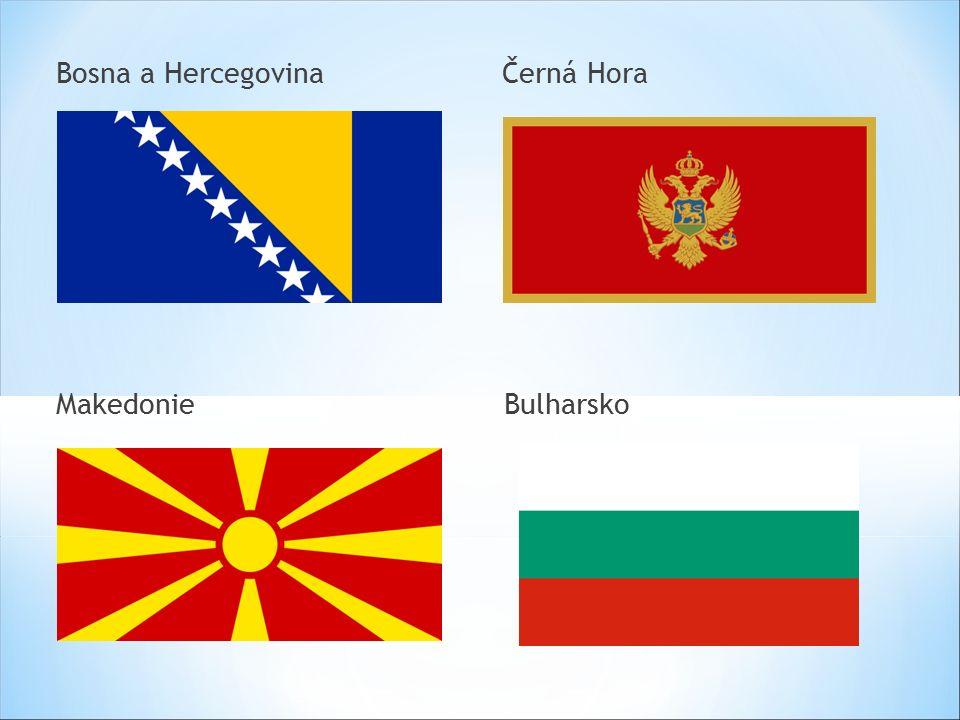 Bosna a Hercegovina Černá Hora Makedonie Bulharsko