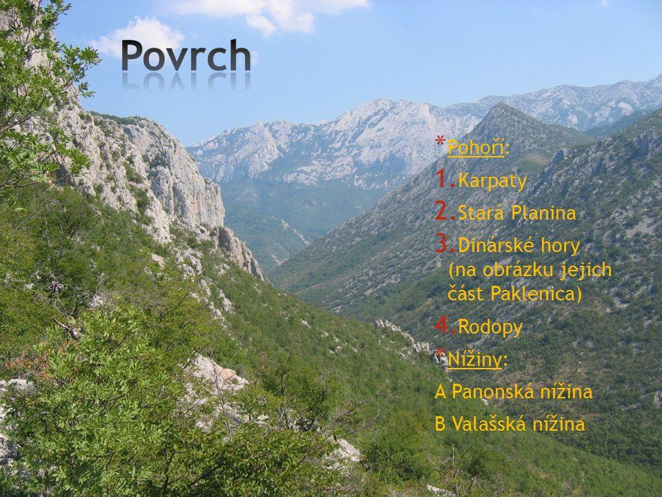 * Pohoří: 1. Karpaty 2. Stará Planina 3. Dinárské hory (na obrázku jejich část Paklenica) 4. Rodopy * Nížiny: A Panonská nížina B Valašská nížina