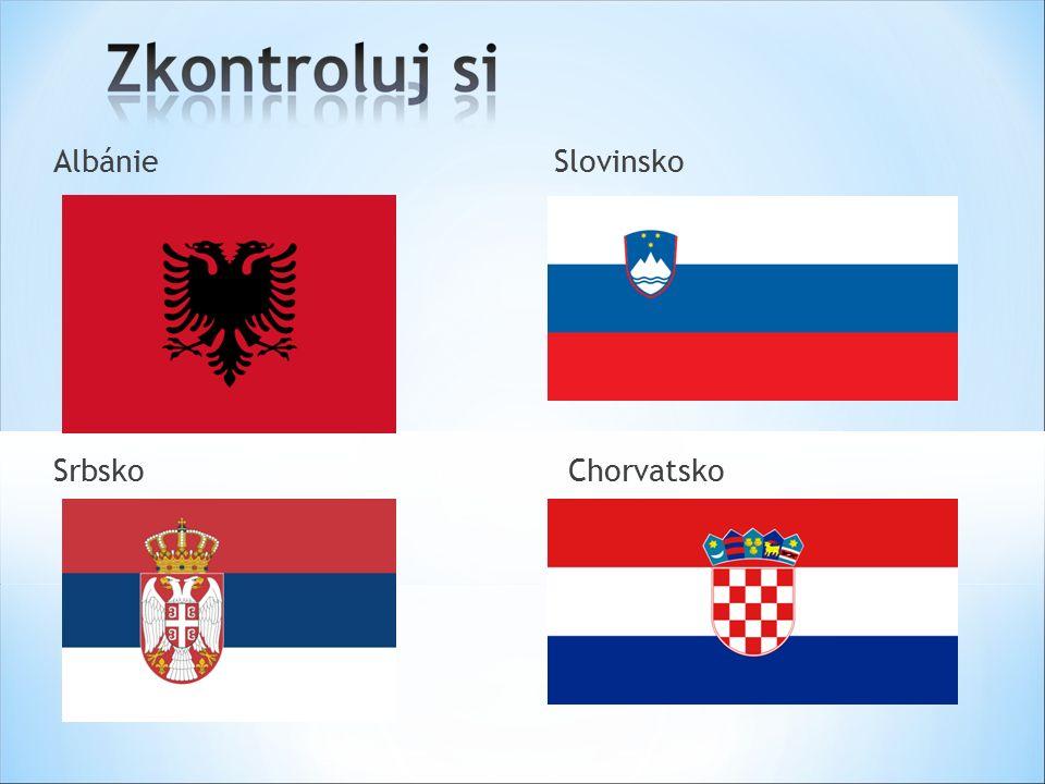 Albánie Slovinsko Srbsko Chorvatsko