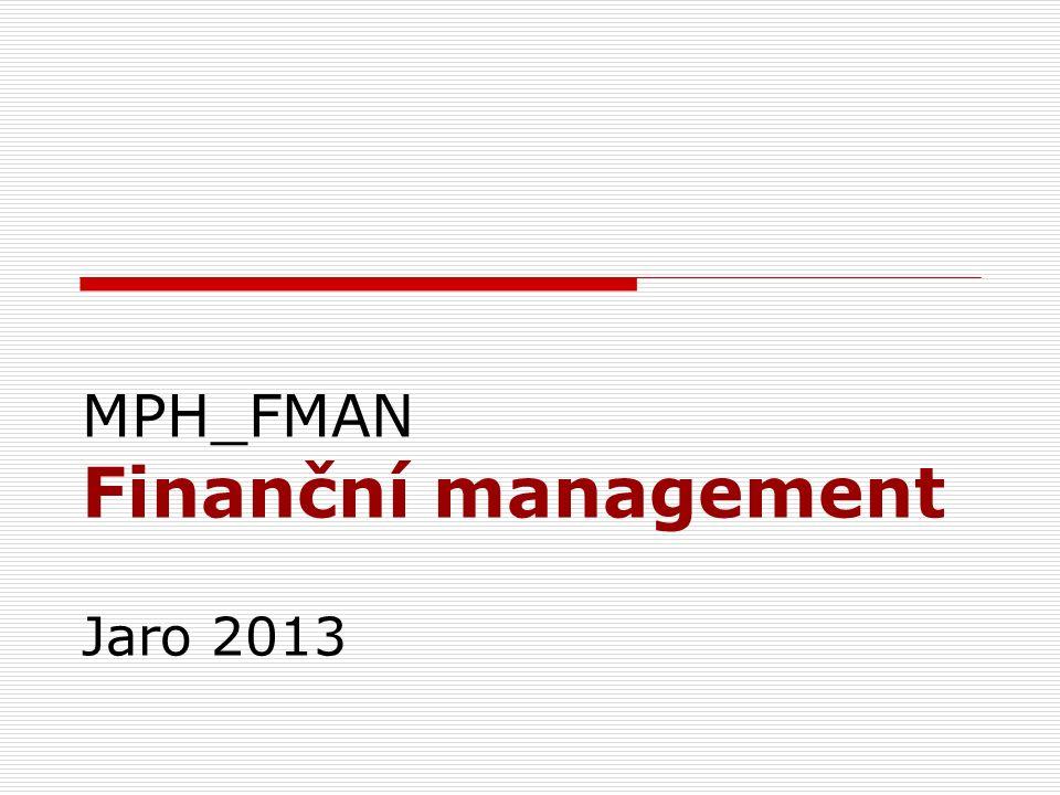 MPH_FMAN Finanční management Jaro 2013