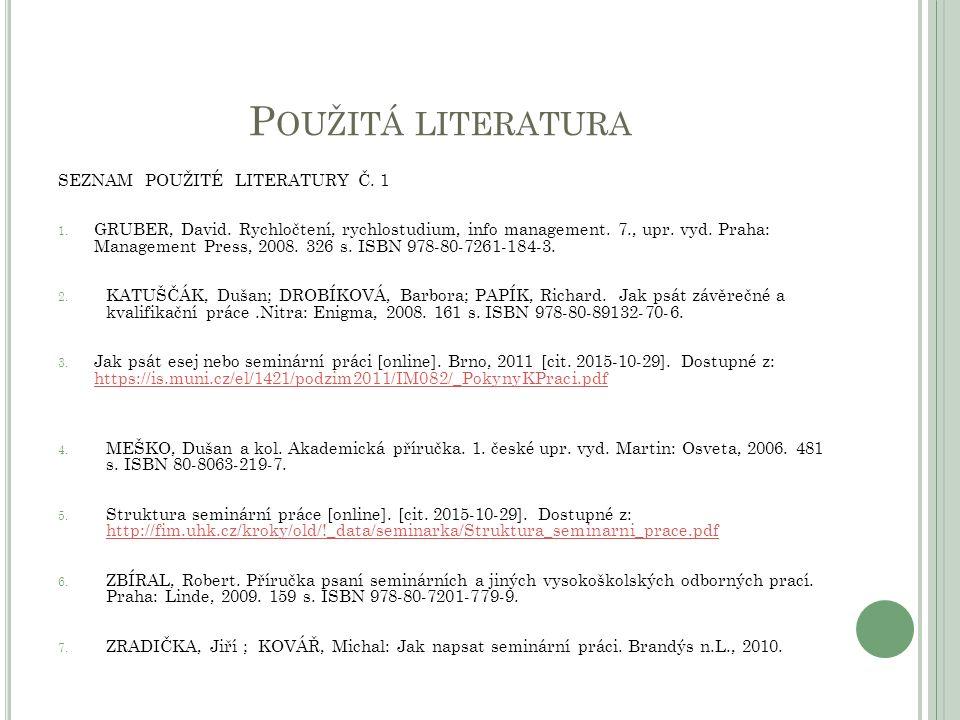 P OUŽITÁ LITERATURA SEZNAM POUŽITÉ LITERATURY Č. 1 1.
