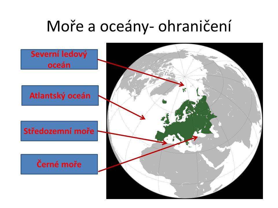 Moře a oceány- ohraničení Severní ledový oceán Atlantský oceán Středozemní moře Černé moře