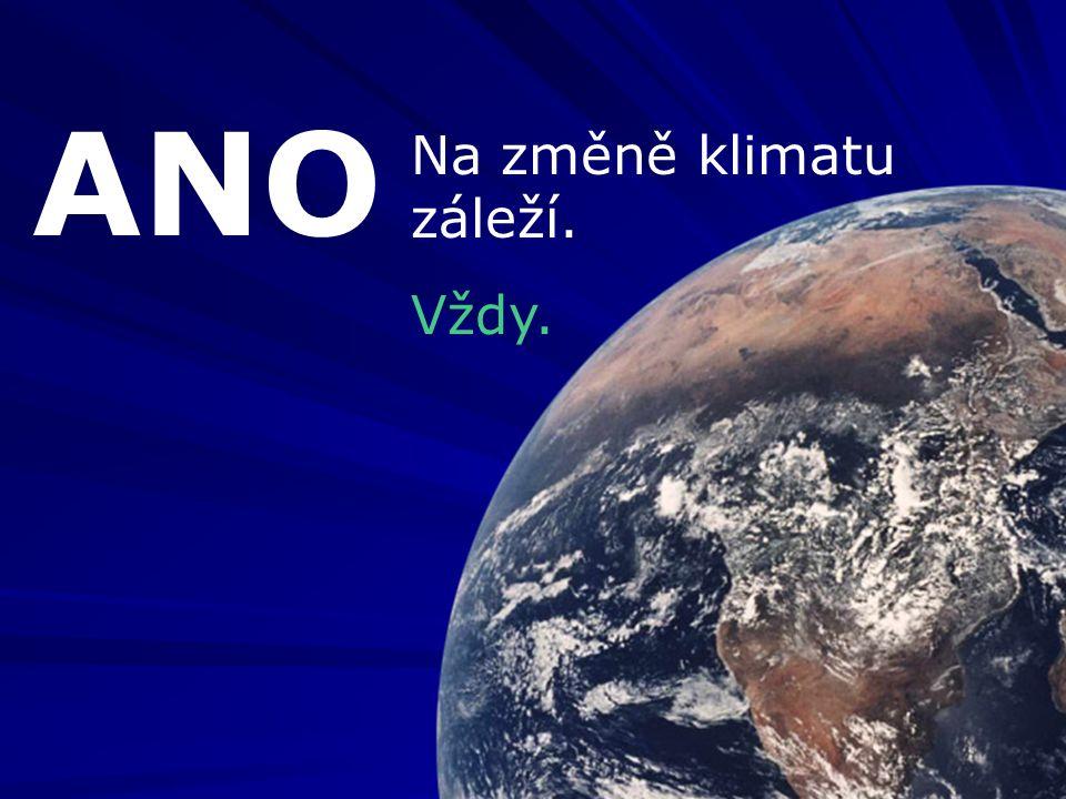 ANO Na změně klimatu záleží. Vždy.