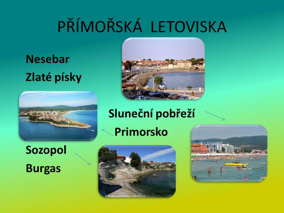 PŘÍMOŘSKÁ LETOVISKA Nesebar Zlaté písky Sluneční pobřeží Primorsko Sozopol Burgas