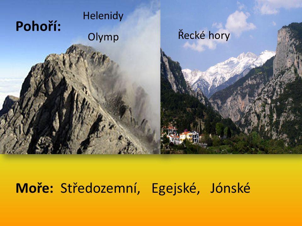 Pohoří: Řecké hory Helenidy Olymp Moře: Středozemní, Egejské, Jónské