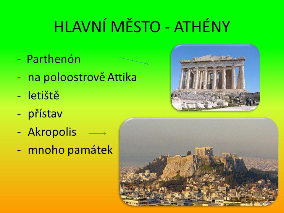 HLAVNÍ MĚSTO - ATHÉNY - Parthenón -na poloostrově Attika -letiště -přístav -Akropolis -mnoho památek