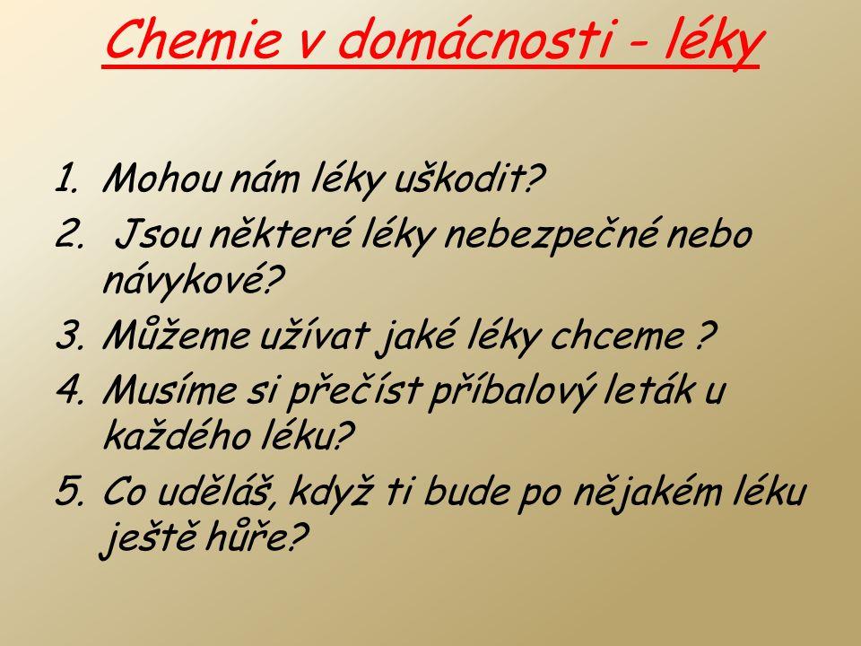 Chemie v domácnosti 1.Co se stane, když budeme používat mnoho čistících prostředků a vylévat vše do wc.