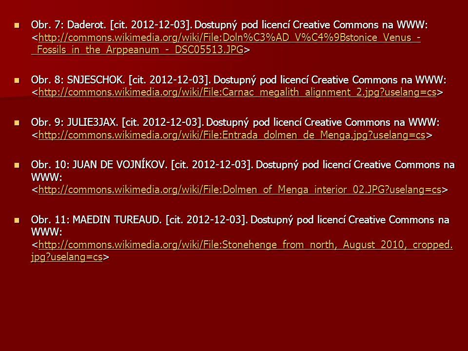 Obr. 7: Daderot. [cit. 2012-12-03]. Dostupný pod licencí Creative Commons na WWW: Obr. 7: Daderot. [cit. 2012-12-03]. Dostupný pod licencí Creative Co