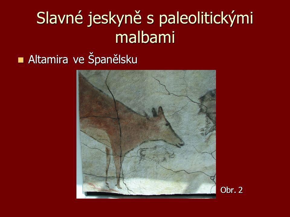 Slavné jeskyně s paleolitickými malbami Altamira ve Španělsku Altamira ve Španělsku Obr. 2