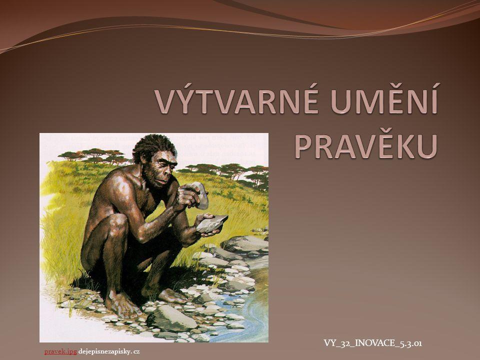 VY_32_INOVACE_5.3.01 pravek.jpgpravek.jpg dejepisnezapisky. cz