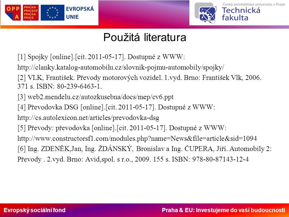 Evropský sociální fond Praha & EU: Investujeme do vaší budoucnosti Použitá literatura [1] Spojky [online].[cit. 2011-05-17]. Dostupné z WWW: http://cl