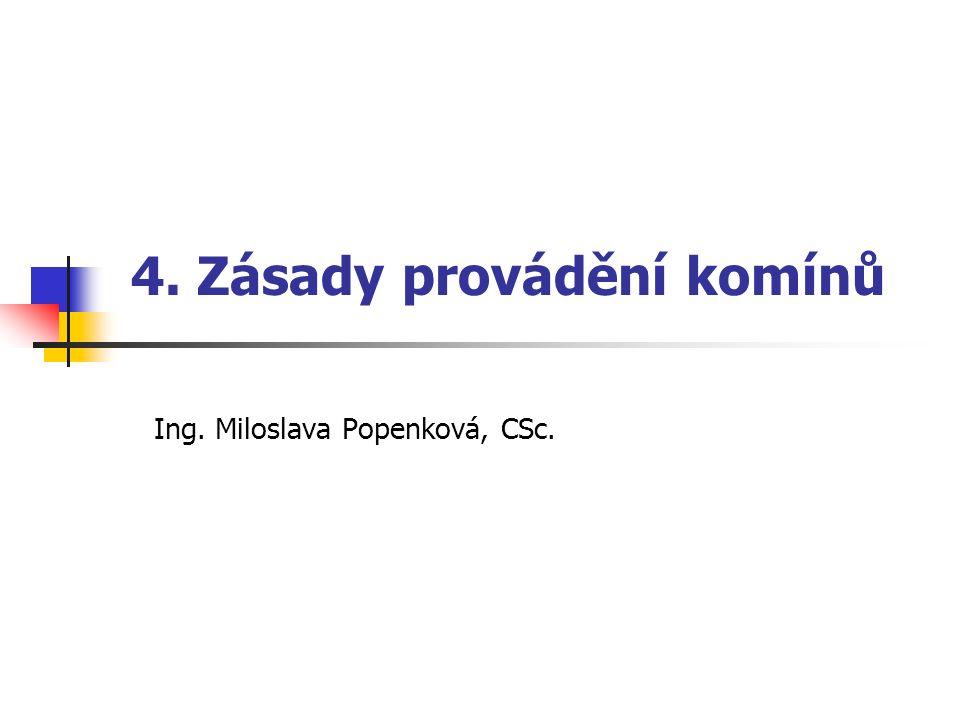 4. Zásady provádění komínů Ing. Miloslava Popenková, CSc.