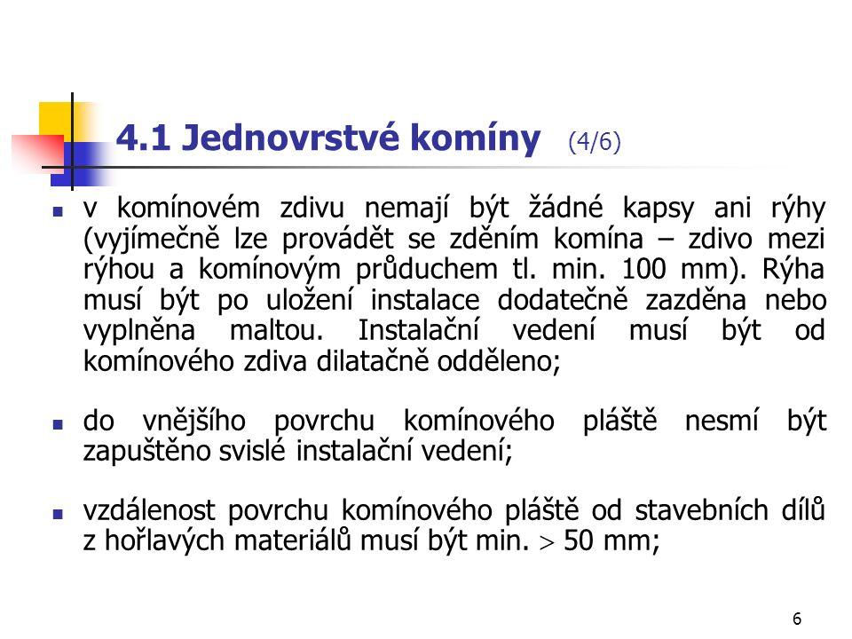 5 4.1 Jednovrstvé komíny (3/6) Zakřivení komínového zdiva Průchod komínu kcí