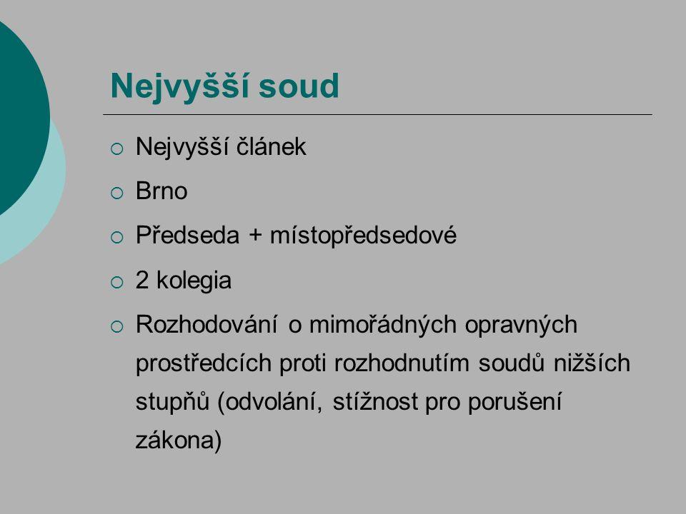 Nejvyšší soud  Nejvyšší článek  Brno  Předseda + místopředsedové  2 kolegia  Rozhodování o mimořádných opravných prostředcích proti rozhodnutím s
