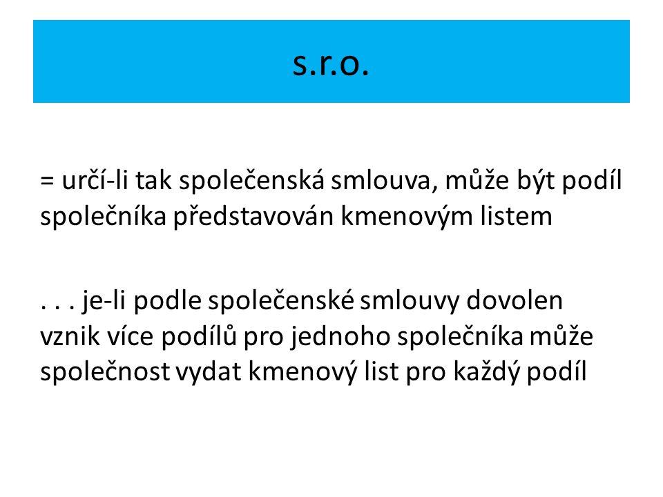 s.r.o. = určí-li tak společenská smlouva, může být podíl společníka představován kmenovým listem...
