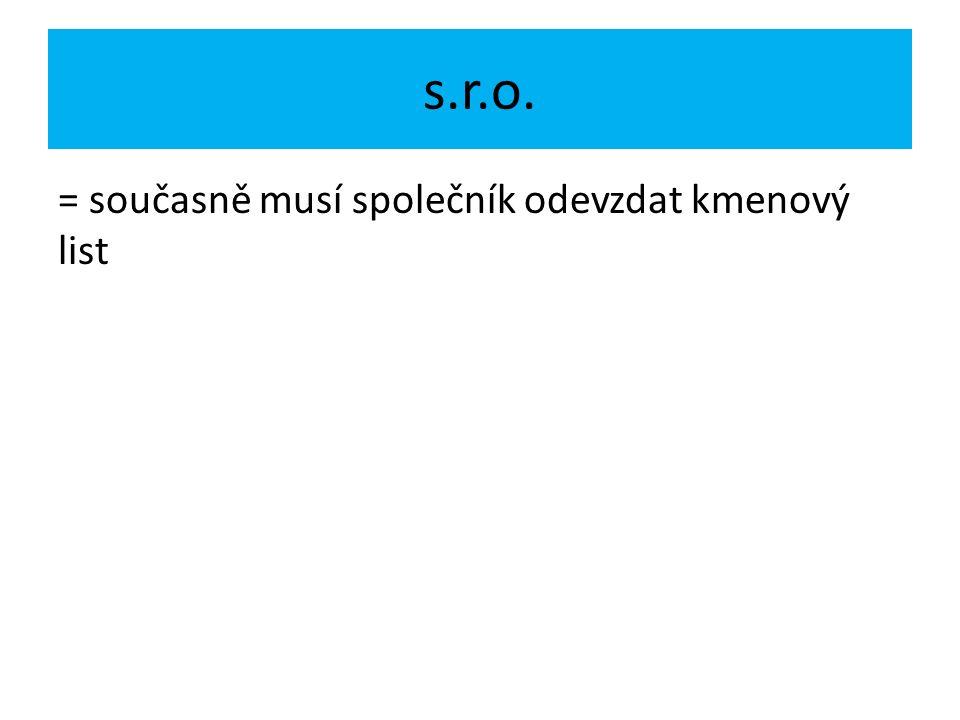 s.r.o. = současně musí společník odevzdat kmenový list