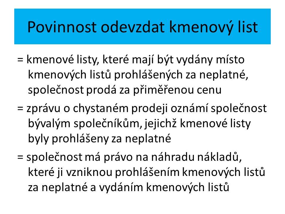 Povinnost odevzdat kmenový list = kmenové listy, které mají být vydány místo kmenových listů prohlášených za neplatné, společnost prodá za přiměřenou