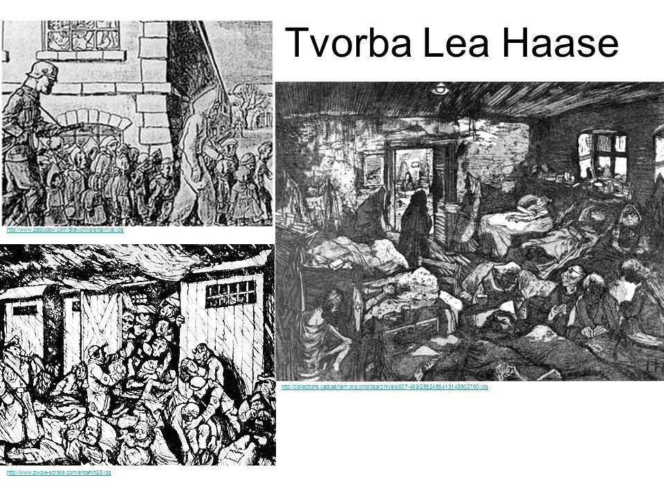 Tvorba Lea Haase http://www.zabludow.com/Bialychildrenarrival.jpg http://www.zwoje-scrolls.com/shoah/n25.jpg http://collections.yadvashem.org/photosar