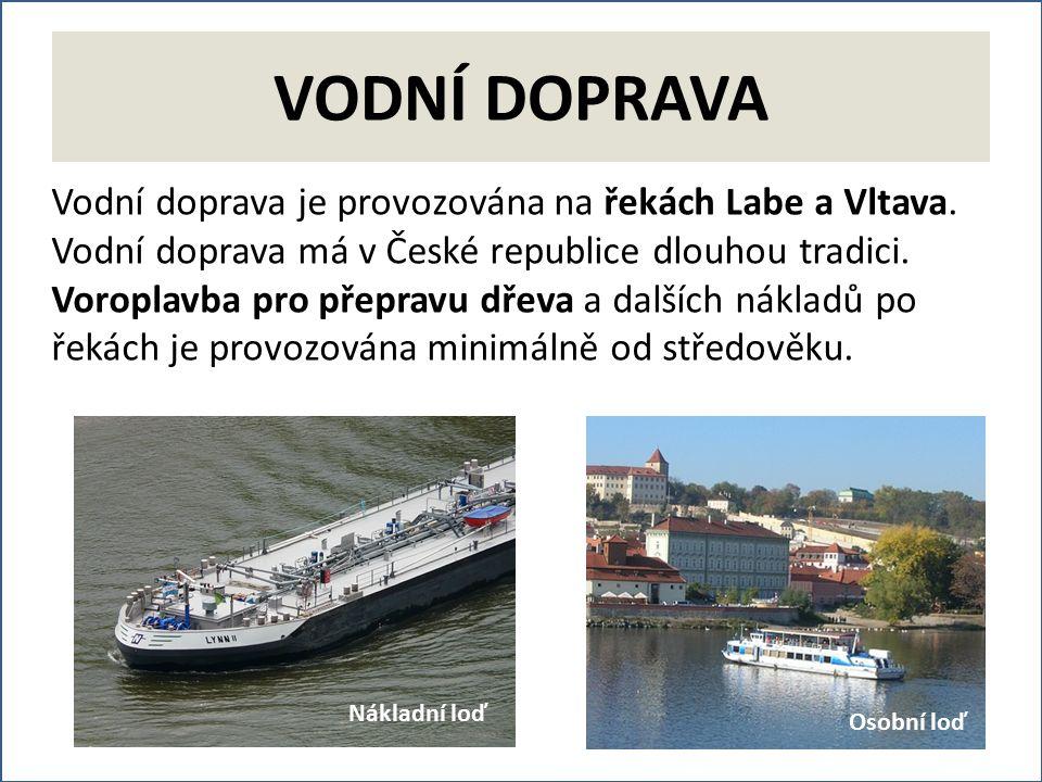 VODNÍ DOPRAVA Vodní doprava je provozována na řekách Labe a Vltava.