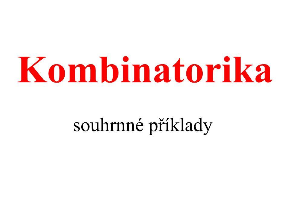Kombinatorika souhrnné příklady