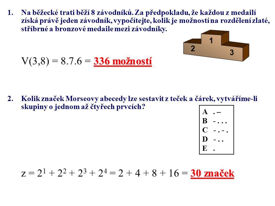 2.Kolik značek Morseovy abecedy lze sestavit z teček a čárek, vytváříme-li skupiny o jednom až čtyřech prvcích.