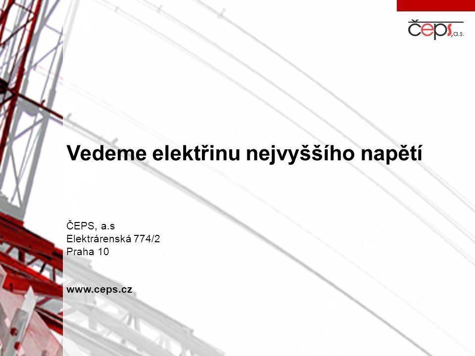 Vedeme elektřinu nejvyššího napětí ČEPS, a.s Elektrárenská 774/2 Praha 10 www.ceps.cz