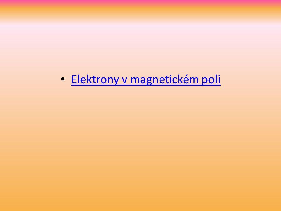 Elektrony v magnetickém poli