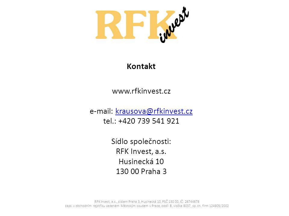 Kontakt www.rfkinvest.cz e-mail: krausova@rfkinvest.czkrausova@rfkinvest.cz tel.: +420 739 541 921 Sídlo společnosti: RFK Invest, a.s. Husinecká 10 13