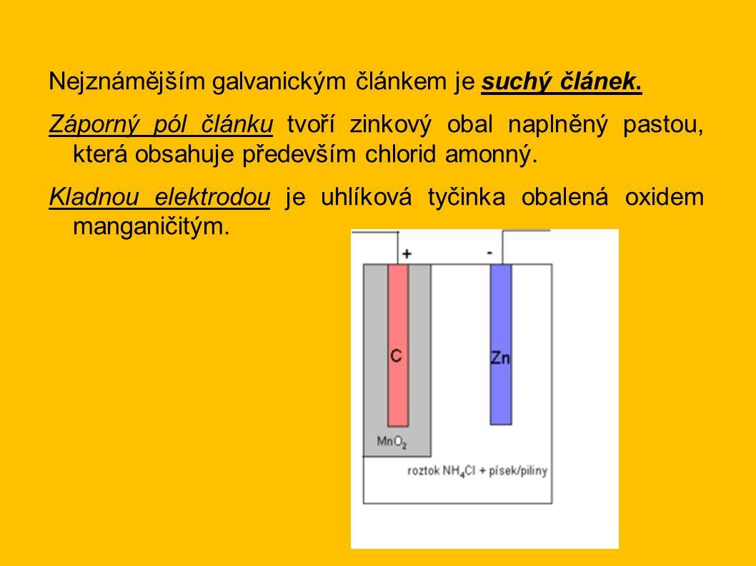 Nejznámějším galvanickým článkem je suchý článek. Záporný pól článku tvoří zinkový obal naplněný pastou, která obsahuje především chlorid amonný. Klad