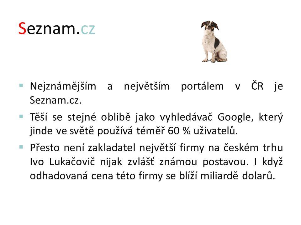 Seznam.cz  Nejznámějším a největším portálem v ČR je Seznam.cz.