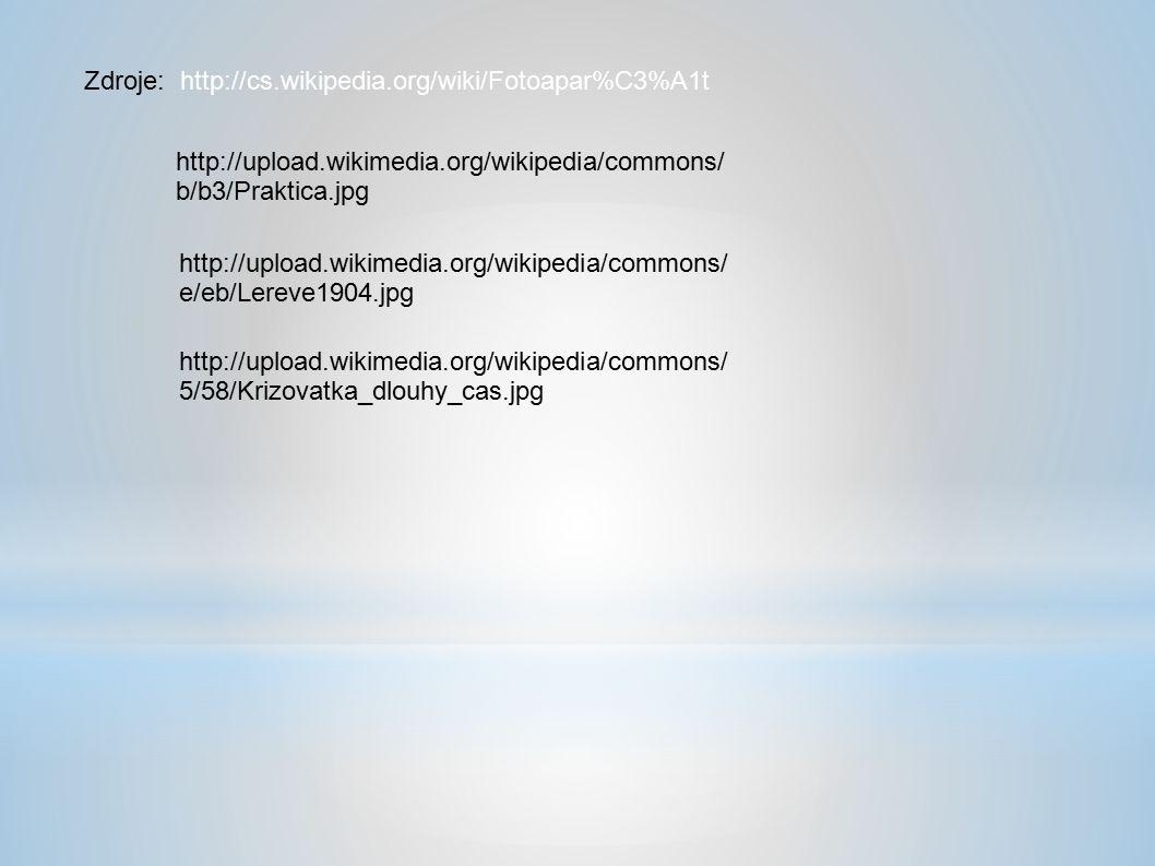 Zdroje: http://cs.wikipedia.org/wiki/Fotoapar%C3%A1t http://upload.wikimedia.org/wikipedia/commons/ b/b3/Praktica.jpg http://upload.wikimedia.org/wikipedia/commons/ e/eb/Lereve1904.jpg http://upload.wikimedia.org/wikipedia/commons/ 5/58/Krizovatka_dlouhy_cas.jpg