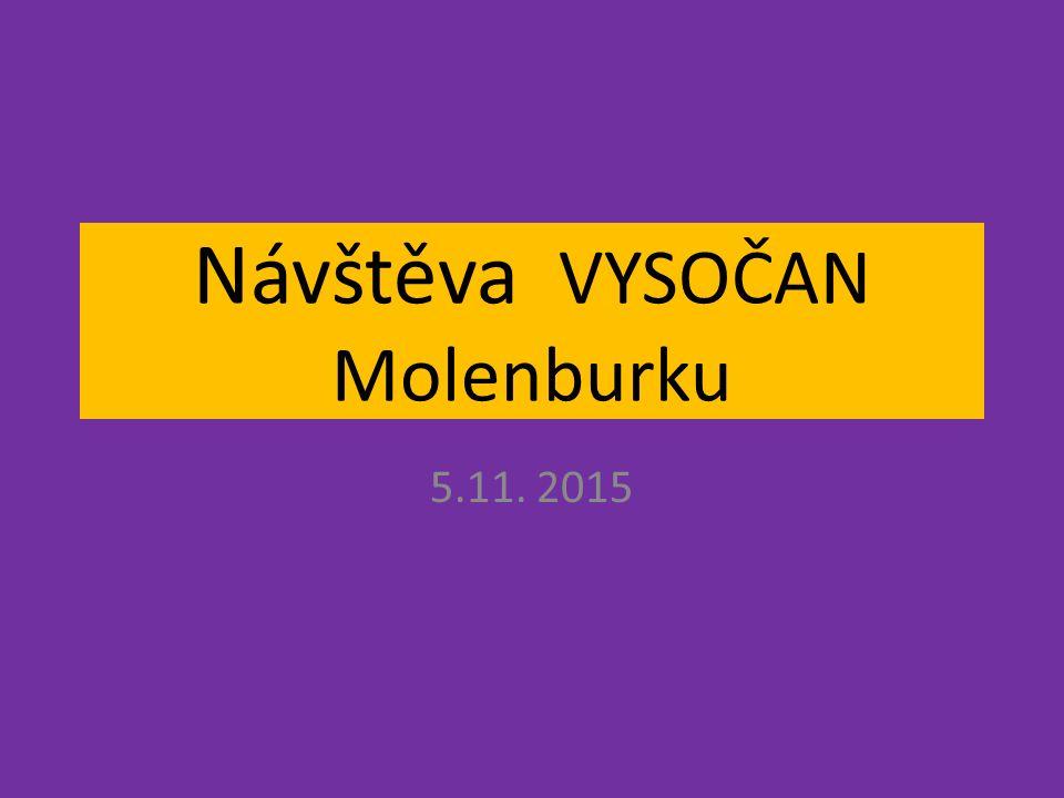 Návštěva VYSOČAN Molenburku 5.11. 2015