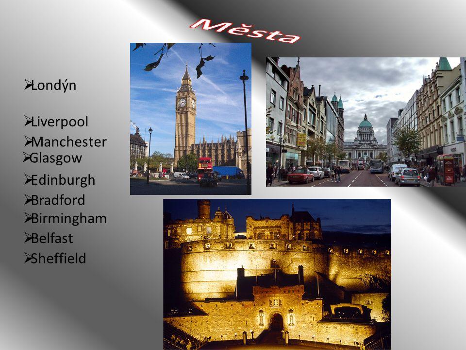  Londýn  Manchester  Liverpool  Bradford  Sheffield  Birmingham  Edinburgh  Glasgow  Belfast