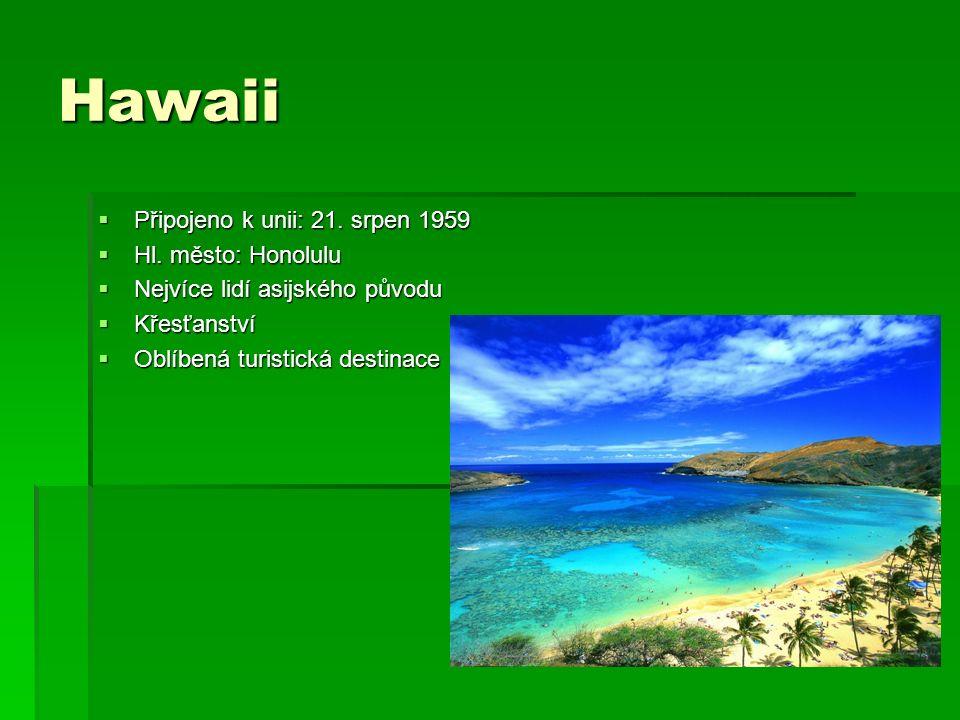 Hawaii  Připojeno k unii: 21. srpen 1959  Hl.