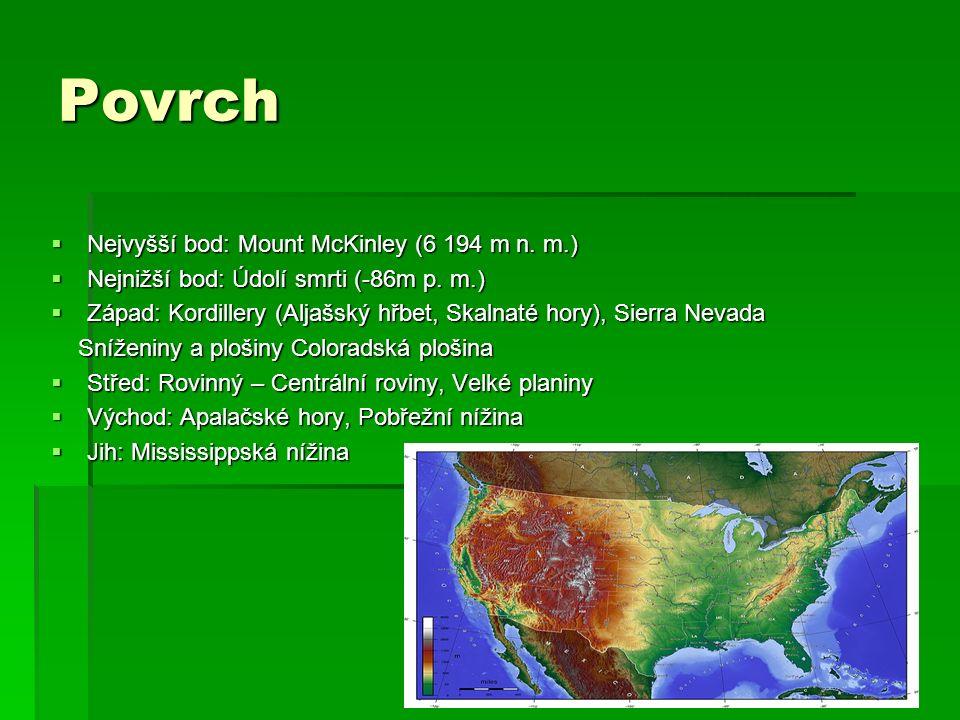 Povrch  Nejvyšší bod: Mount McKinley (6 194 m n. m.)  Nejnižší bod: Údolí smrti (-86m p.